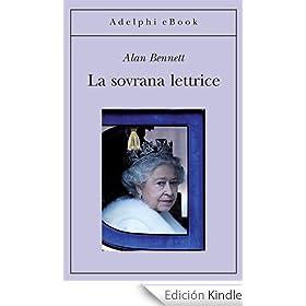 La sovrana lettrice (Gli Adelphi)