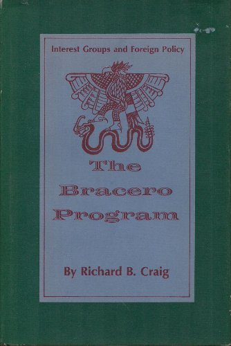 The Bracero Program: Interest Groups and Foreign Policy PDF
