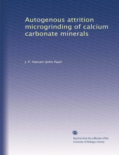 Autogenous Attrition Microgrinding Of Calcium Carbonate Minerals