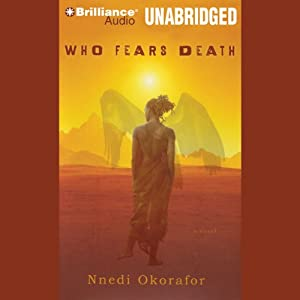 Who Fears Death | [Nnedi Okorafor]