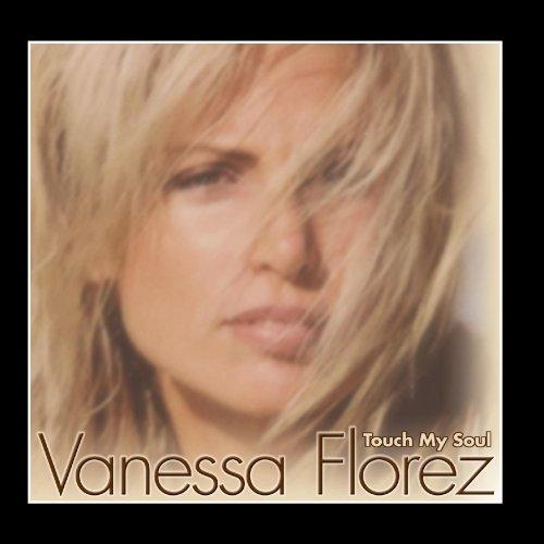 Vanessa Florez - Touch My Soul