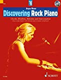 Discovering Rock Piano: Chords, Rhythms, Melodies and Improvisation: Piano