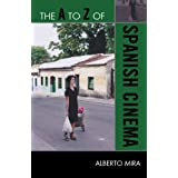 The A to Z of Spanish Cinema (The A to Z Guide Series)