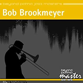 Beyond Patina Jazz Masters: Bob Brookmeyer