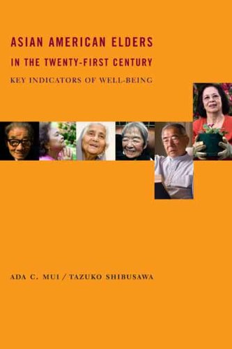 Asian American Elders in the Twenty-first Century: Key Indicators of Well-Being