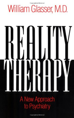 Reality Therapy: A New Approach to Psychiatry (Colophon...