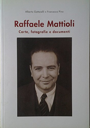 raffaele-mattioli-carte-fotografie-e-documenti