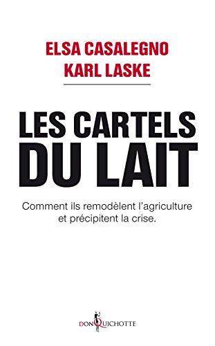 Les Cartels du lait: Comment ils remodèlent l'agriculture et précipitent la crise.