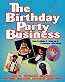 img - for The Birthday Party Business (Paperback)--by Bruce Fife [2010 Edition] book / textbook / text book