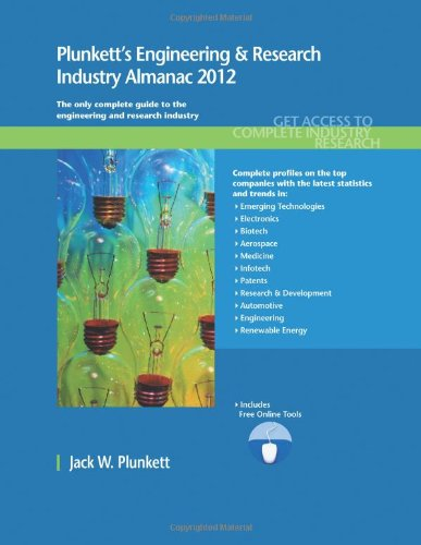 Plunkett's Engineering & Research Industry Almanac 2012