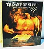 img - for The Art of Sleep : a Short, Symbloic, Medical, Poetic and Amorous History book / textbook / text book