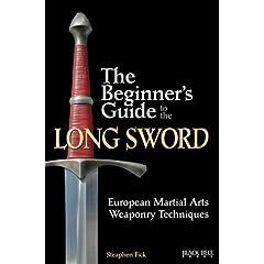 【クリックで詳細表示】The Beginner's Guide to the Long Sword: European Martial Arts Weaponry Techniques [ペーパーバック]