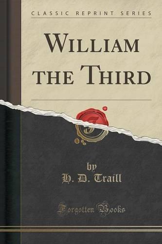 William the Third (Classic Reprint)