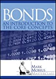 Bonds: An Introduction to the Core Concepts (Mark Mobius Masterclass series)