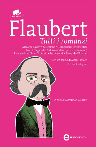 Flaubert, Gustave - Tutti i romanzi