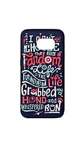 I Don't Choose The Fandom Life Designer Mobile Case/Cover For Samsung Galaxy S7