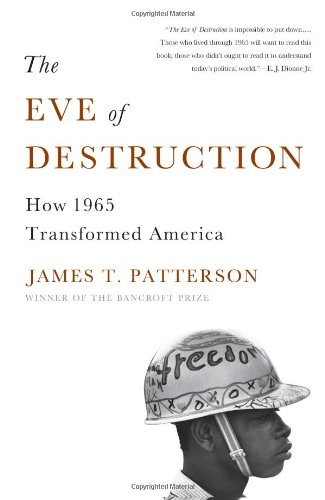 The Eve of Destruction: How 1965 Transformed America