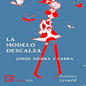 La modelo descalza [The Barefoot Model] | [Jordi Sierra i Fabra]