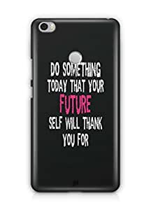 YuBingo Do Something Special Today Mobile Case Back Cover for Xiaomi Max