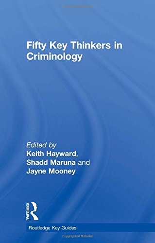 Fifty Key Thinkers in Criminology (Routledge Key Guides)