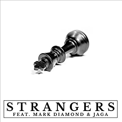Strangers (feat. Mark Diamond & Jaga) [Explicit]