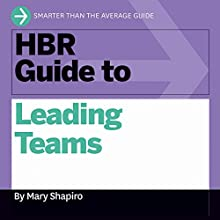 HBR Guide to Leading Teams (       UNABRIDGED) by Mary Shapiro Narrated by Jonathan Yen