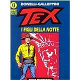 Tex. I figli della nottedi Gianluigi Bonelli
