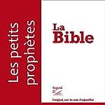 Les petits prophètes - version Segond 21 |  divers auteurs
