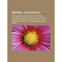 M Rida, Venezuela: M Rida, Centro Jard N Bot Nico de M Rida, Costumbres y Tradiciones del Estado M Rida, Trolm...