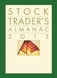 Stock Trader's Almanac 2013 (Almanac Investor Series)