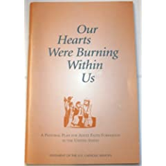 Our Hearts Were Burning Within Us: A Pastoral Plan for Adult Faith Formation in the United States (Publication No. 5-299, ISBN-10: 1574552996)