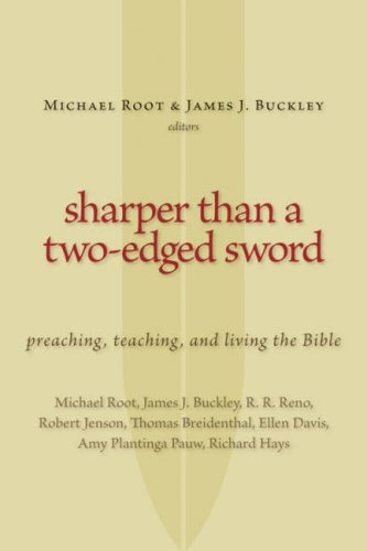Sharper Than a Two-Edged Sword: Preaching, Teaching, and Living the Bible, Michael Root, ed.