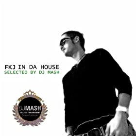 VARIOUS ARTISTS - FKJ In Da House (selected by DJ Mash) 41xlqM55GdL._SL500_AA280_