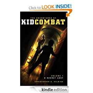 The Adventures of Kid Combat Volume I: A Secret Lost Christopher A Helwink