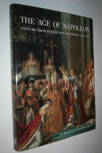 The Age of Napoleon: Costume from Revolution to Empire, 1789-1815