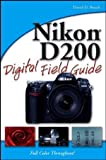 Nikon D200 Digital Field Guide (0470037482) by Busch, David D.