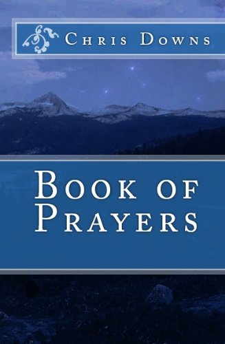 Book: Book of Prayers (Spiritually Inspirational Self-Help Books for Christianity) by Chris Downs