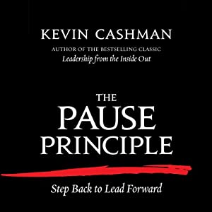The Pause Principle: Step Back to Lead Forward | [Kevin Cashman]