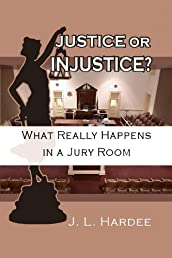 Justice or Injustice? What Really Happens In A Jury Room