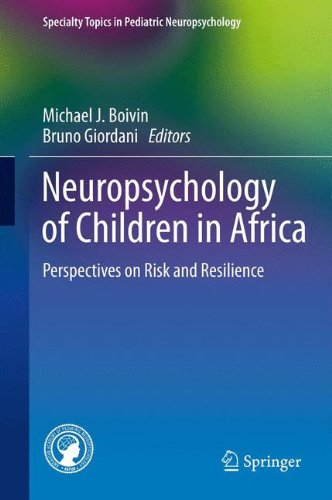 Neuropsychology of Children in Africa: Perspectives on Risk and Resilience (Specialty Topics in Pediatric Neuropsychology)