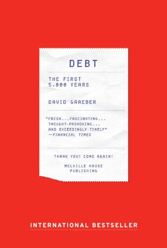 Debt: The First 5, 000 Years: David Graeber: 9781612191294: Amazon.com: Books