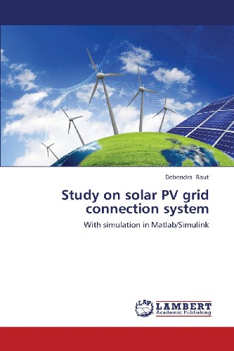 Study on solar PV grid connection system: With simulation in Matlab/Simulink