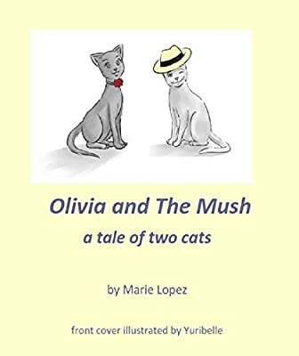 Olivia and The Mush: a tale of two cats
