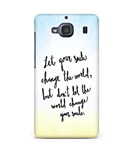 AMEZ let your smile change the world Back Cover For Xiaomi Redmi 2S