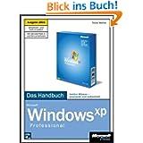 Microsoft Windows XP Professional, Das Handbuch, Ausgabe 2005, m. 2 CD-ROMs