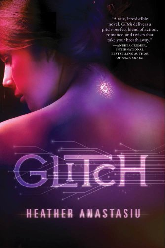 Glitch (A Glitch Novel) by Heather Anastasiu