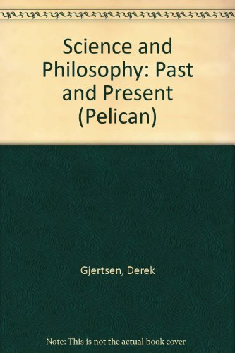 Science and Philosophy: Past and Present (Pelican)