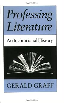 "An image of a blue, black, and white book cover, with the title ""Professing Literature: An Institutional History"" and Gerald Graff's name on prominent display. The image in between the title and author's name is a book splayed open, seen from the side, on a solid black background."