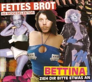 Fettes Brot - Bettina, zieh dir bitte etwas an - Zortam Music