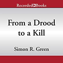 From a Drood to a Kill: A Secret Histories Novel (       UNABRIDGED) by Simon R. Green Narrated by Gideon Emery